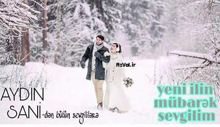 دانلود آهنگ آذربایجانی جدید Aydin Sani به نام Yeni Ilin Mubarek Sevgilim